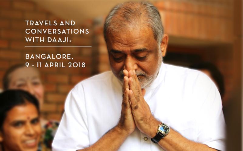 Voyages et conversations avec Daaji: Bangalore - 9 au 11 avril 2018
