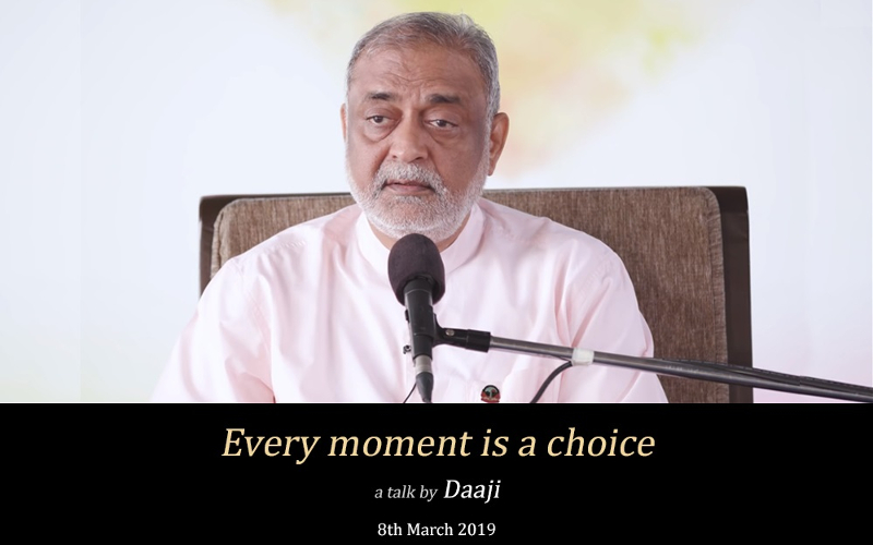 every-moment-is-choice-daaji